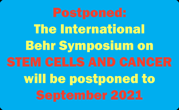 The next International Behr Symposium on Stem Cells and Cancer will take place in 2021!