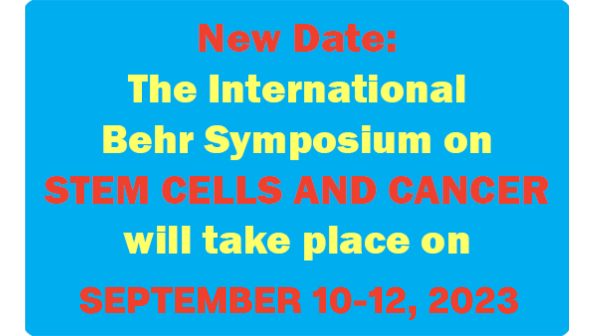 The next International Behr Symposium on Stem Cells and Cancer will take place in September 2021!